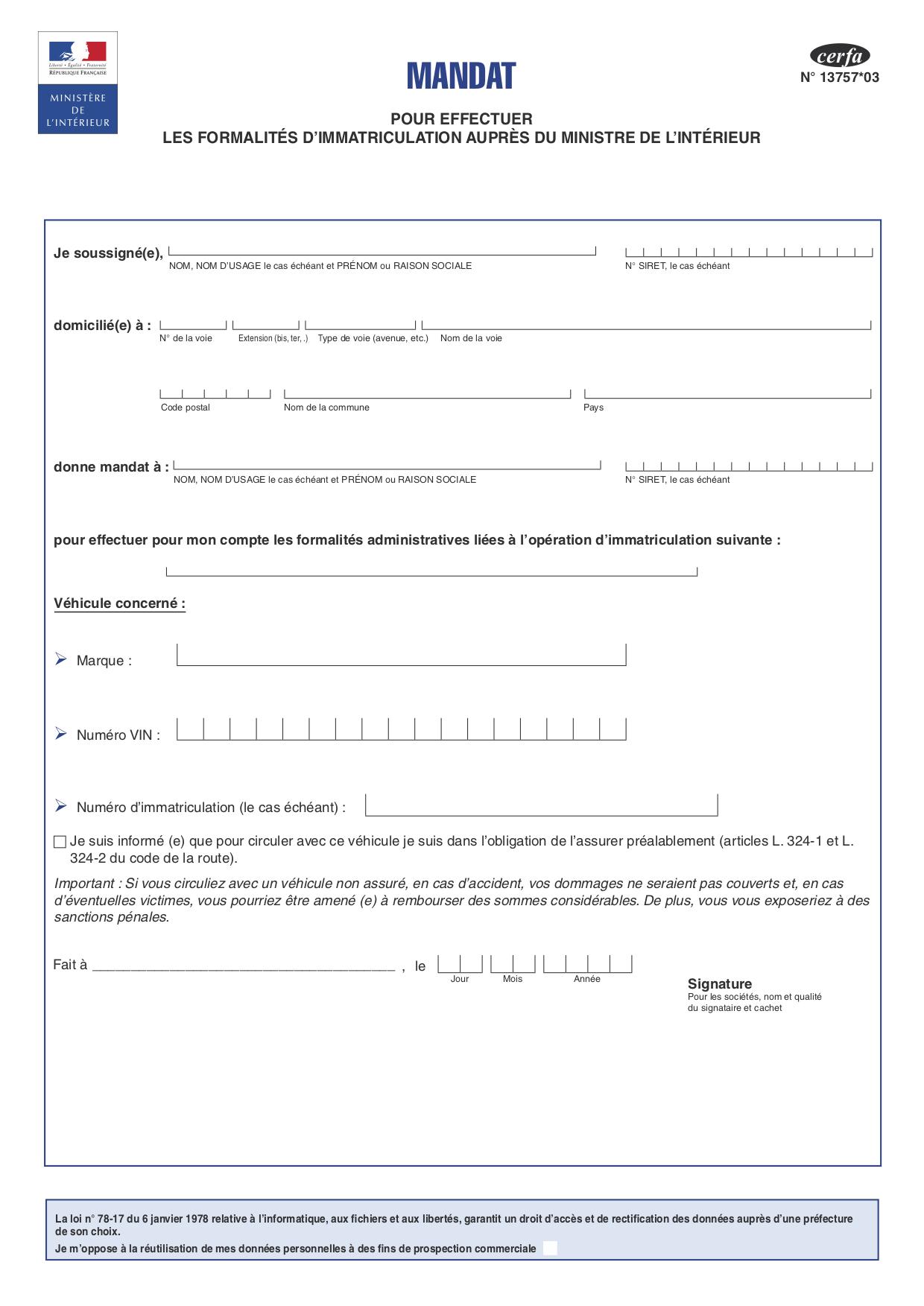 Procuration par Mandat immatriculation (13757*03) : Dans le cas ou vous sollicitez un garagiste, ou un spécialiste de l'immatriculation, ce formulaire autorise un professionnel habilité et agrée, à réaliser la démarche administrative en votre nom.