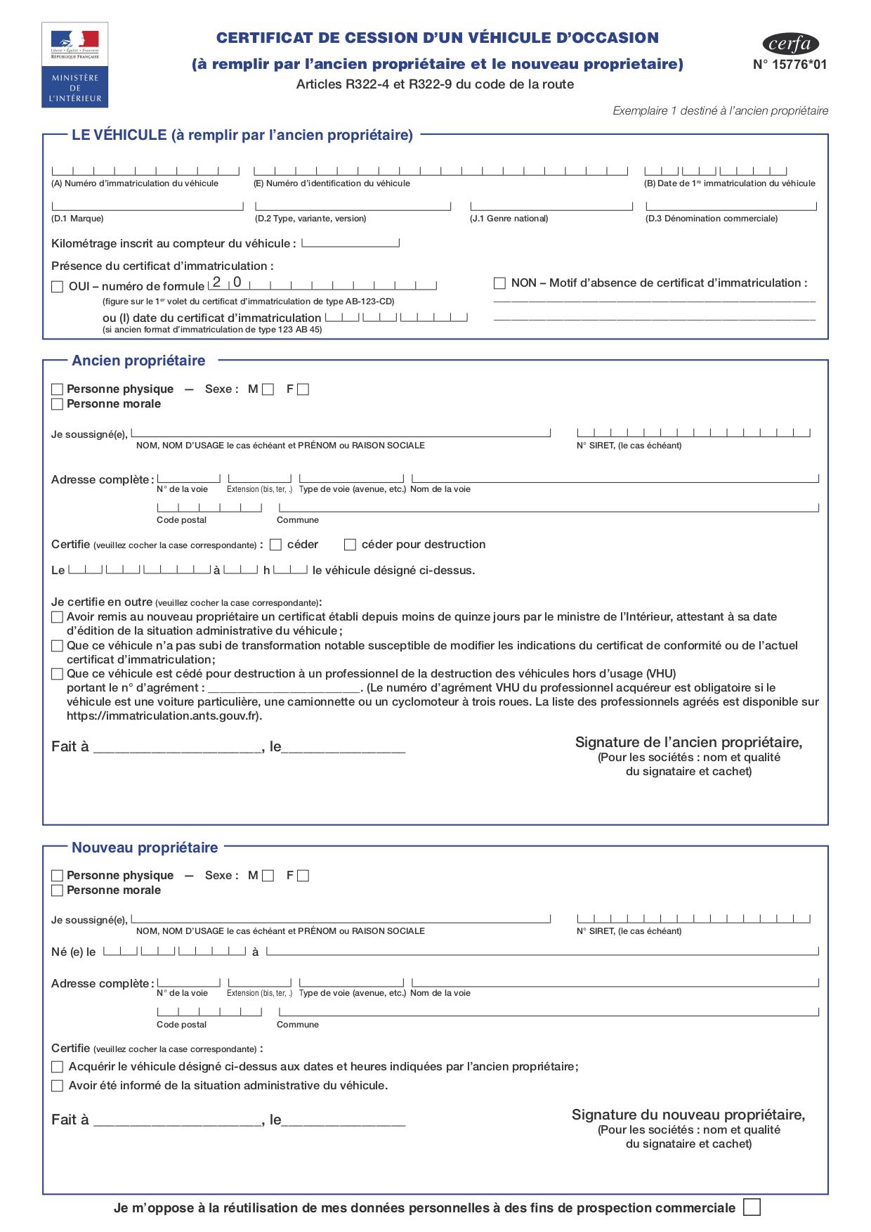 Afin d'effectuer la cession d'un véhicule d'occasion, il y a des documents bien spécifiques à compléter, dont parmi lesquels figure aussi la déclaration de cession. Le certificat de cession aussi appelé Formulaire CERFA 15776*01 est obligatoire. L'imprimé administratif CERFA n° 15776*01 devra être rempli par le vendeur et l'acheteur en deux exemplaires et également signés par les 2 parties. La déclaration de cession est obligatoire pour l'ancien et le nouveau titulaire d'un véhicule.